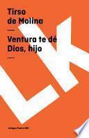 Libro de Ventura Te Dé Dios, Hijo