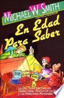 Libro de En Edad Para Saber/old Enough To Know