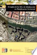 Libro de El Empleo De Los Sig Y La Teledetección En Planificación Territorial