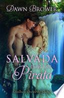 Libro de Salvada Por Un Pirata (unidos A Través Del Tiempo   Libro Uno)