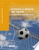 Libro de Cultura Y Guerra Del Fútbol