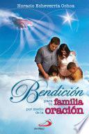 Libro de Bendición Para Tu Familia Por Medio De La Oración