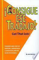 Libro de Consigue Ese Trabajo / Get That Job!