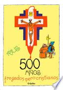 Libro de 500 Años Fregados Pero Cristianos