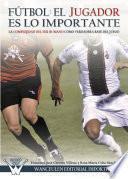 Libro de Fútbol El Jugador Es Lo Importante