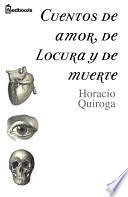 Libro de Cuentos De Amor, De Locura Y De Muerte