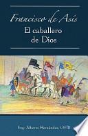 Libro de Francisco De Asis, El Caballero De Dios