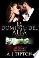 Libro de El Dominio Del Alfa: Un Romance Paranormal