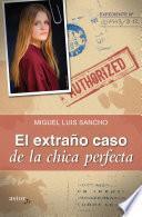 Libro de El Extraño Caso De La Chica Perfecta