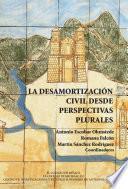 Libro de La Desamortización Civil Desde Perspectivas Plurales
