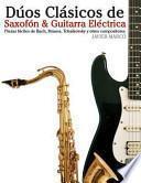 Libro de Dúos Clásicos De Saxofón And Guitarra Eléctrica