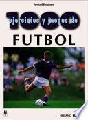 Libro de 1000 Ejercicios Y Juegos De Fútbol