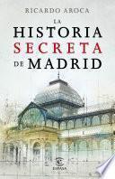 Libro de La Historia Secreta De Madrid Y Sus Edificios
