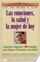Libro de Las Emociones, La Salud Y La Mujer De Hoy (emotions, Health And Today S Woman)