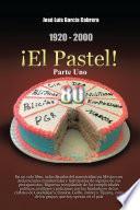 Libro de 1920 2000 ¡el Pastel! Parte Uno