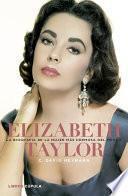 Libro de Elizabeth Taylor. La Biografía De La Mujer Más Hermosa Del Mundo