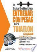 Libro de La Guía Definitiva   Entrenar Con Pesas Para Triatlón