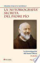 Libro de La  Autobiografía  Secreta Del Padre Pío