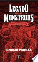 Libro de El Legado De Los Monstruos. Tratado Sobre El Miedo Y Lo Terrible