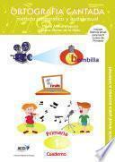 Libro de Cuaderno De Ortografía Cantada: 1º De Primaria. Método Ideográfico Y Audiovisual (enseñanza Basada En Videoclips Musicales)