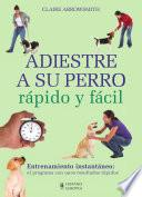 Libro de Adiestre A Su Perro Rápido Y Fácil