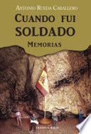 Libro de Cuando Fui Soldado. Memorias