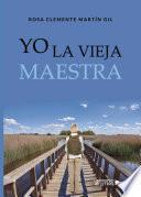 Libro de Yo La Vieja Maestra