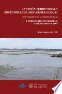 Libro de La Visión Territorial Y Sostenible Del Desarrollo Local