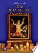 Libro de La Idea De La Muerte En México