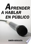 Libro de Aprender A Hablar En Público