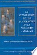Libro de La Integración De Los Inmigrantes En La Sociedad Andaluza