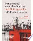Libro de Dos Décadas De Escalamiento Del Conflicto Armado En Colombia (1986 2006)