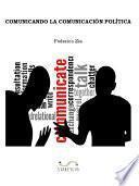 Libro de Comunicando La Comunicación Política