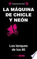 Libro de La Máquina De Chicle Y Neon