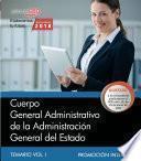 Libro de Cuerpo General Administrativo De La Administración General Del Estado (promoción Interna). Temario Vol. I
