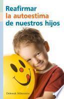 Libro de Reafirmar La Autoestima De Nuestros Hijos