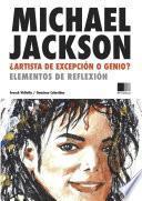 Libro de Michael Jackson : Artista De Excepcion O Genio ? Elementos De Reflexion