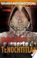 Libro de Vida, Pasión Y Muerte De Tenochtitlan