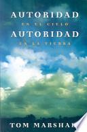Libro de Autoridad En El Cielo, Autoridad Sobre La Tierra Authority In Heaven, Authority On Earth