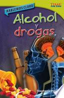 Libro de Hablemos Claro: Alcohol Y Drogas (straight Talk: Drugs And Alcohol)