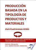 Libro de Producción Basada En La Tipología De Productos Y Materiales