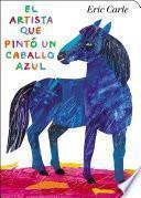 Libro de El Artista Que Pinto Un Caballo Azul