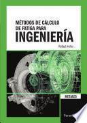 Libro de Métodos De Cálculo De Fatiga Para Ingeniería. Metales