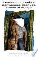 Libro de Cuando Un Hombre Permanece Desnudo Frente Al Espejo