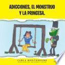 Libro de Adicciones, El Monstruo Y La Princesa.