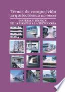 Libro de Temas De Composición Arquitectónica. 4.materia Y Técnica De La Firmita A La Tecnología