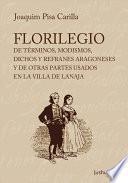 Libro de Florilegio De Términos, Modismos, Dichos Y Refranes Aragoneses Y De Otras Partes Usados En La Villa De Lanaja