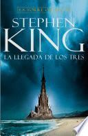 Libro de La Llegada De Los Tres (la Torre Oscura Ii)