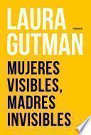Libro de Mujeres Visibles, Madres Invisibles