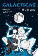 Libro de Galácticas. Misión Luna